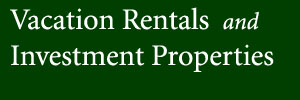 Vacation Rentals and Investment Properties